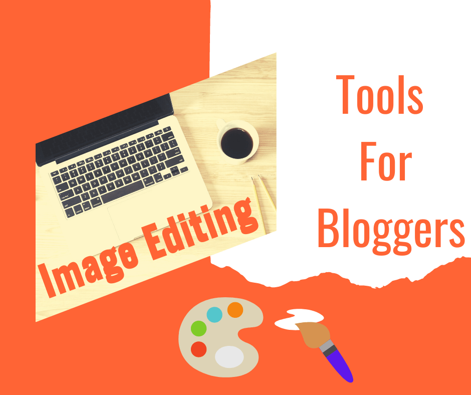 5 Amazing Image Editing Tools For Bloggers That Can Help In Designing Online